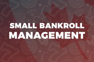 Small Bankroll Management