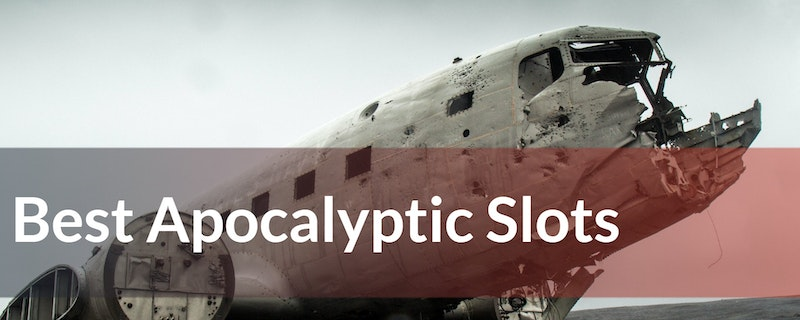Four of the Best Apocalyptic Slots