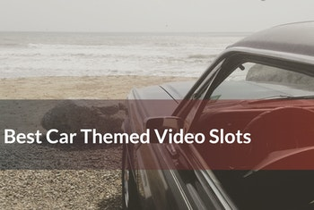 The Best Car Themed Video Slots