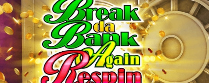 Break da Bank Again Respin Slot from Microgaming