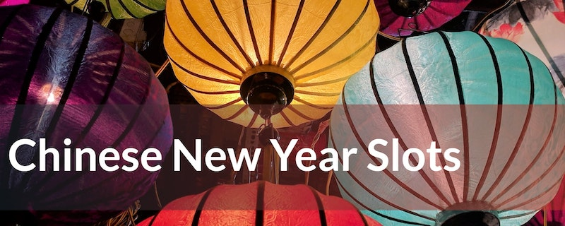 Four of the Best Chinese New Year Slots