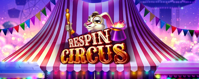 The Respin Circus is coming to town!
