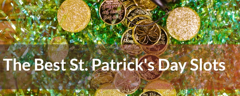 The Best St. Patrick's Day Slots
